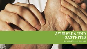 Ayurveda und die Gastritis Behandlung