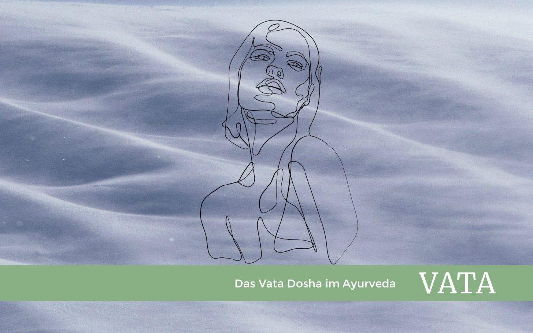 Vata das 1. Dosha – Kreativ oder völlig durch den Wind?